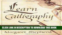 Books Learn Calligraphy: The Complete Book of Lettering and