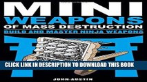 Best Seller Mini Weapons of Mass Destruction: Build and Master Ninja Weapons Free Read