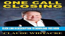 Ebook One Call Closing: The Ultimate Guide To Closing Any Sale In Just One Sales Call Free Read