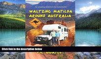 Best Buy Deals  Waltzing Matilda Around Australia  Full Ebooks Best Seller