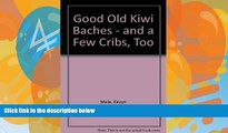 Best Buy Deals  Good Old Kiwi Baches - and a Few Cribs, Too  Full Ebooks Best Seller