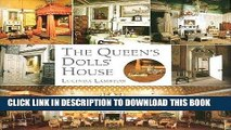 [PDF] The Queen s Dolls  House: A Dollhouse Made for Queen Mary Full Online