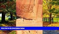 Best Buy PDF  Lost Cities of North   Central America (Lost Cities Series)  Full Ebooks Most Wanted