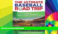 Must Have  Ultimate Baseball Road Trip: A Fan s Guide To Major League Stadiums  Buy Now