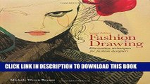 Best Seller Fashion Drawing, Second Edition: Illustration Techniques for Fashion Designers Free Read