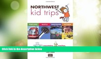 Big Sales  Northwest Kid Trips: Portland, Seattle, Victoria, Vancouver  Premium Ebooks Online Ebooks