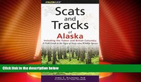 Deals in Books  Scats and Tracks of Alaska Including the Yukon and British Columbia: A Field Guide
