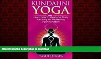 Buy books  Kundalini Yoga: How to Heal your Body naturally by Awakening your Kundalini (Kundalini