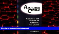 Best book  Archetypal Chakras: Meditations and Exercises for Opening Your Chakras online to buy