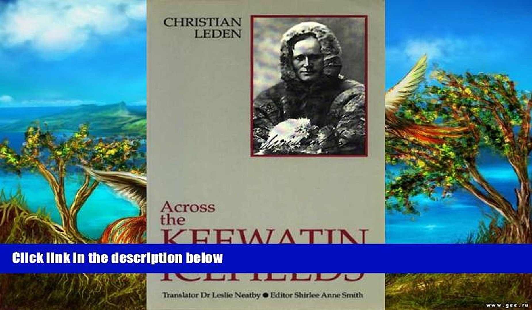 Big Deals  Across the Keewatin Icefields: Three Years Among the Canadian Eskimos, 1913-1916  Best