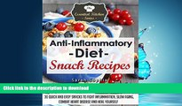 EBOOK ONLINE  Anti Inflammatory Diet Snack Recipes: 30 Quick and Easy Snacks to Fight