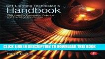 Read Now Set Lighting Technician s Handbook: Film Lighting Equipment, Practice, and Electrical