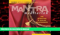 Read books  Mantra Meditation for Attracting   Healing Relationships: A 40-Day Program Using the