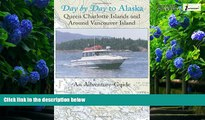 Best Buy Deals  Day by Day to Alaska: Queen Charlotte Islands and Around Vancouver Island  Best
