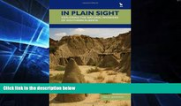 Must Have  In Plain Sight: Exploring the Natural Wonders of Southern Alberta  Buy Now