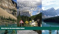 Best Buy Deals  When Do You Let the Animals Out?: A Field Guide to Rocky Mountain Humour  Full