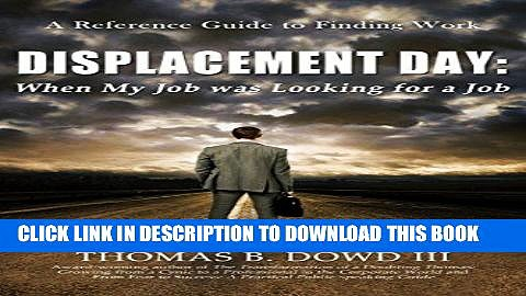 [PDF] Mobi Displacement Day: When My Job was Looking for a Job. A Guide to Finding Work. Full Online