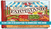 Ebook Fresh from the Farmstand: Recipes to Make the Most of Everyone s Favorite Fruits   Veggies