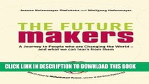 [PDF] Epub The Future Makers: A Journey to People Who are Changing the World - and What We Can