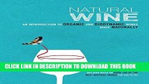 Ebook Natural Wine: An introduction to organic and biodynamic wines made naturally Free Read