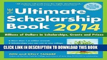 Read Now The Ultimate Scholarship Book 2014: Billions of Dollars in Scholarships, Grants and