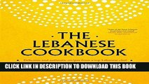 [PDF] The Lebanese Cookbook: Delicious and Authentic Recipes from a Top Lebanese Chef Full