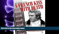EBOOK ONLINE  A French Kiss with Death: Steve McQueen and the Making of Le Mans  DOWNLOAD ONLINE
