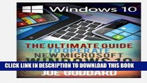 Read Now Windows 10: The Ultimate Guide To Operate New Microsoft Windows 10 (tips and tricks, user