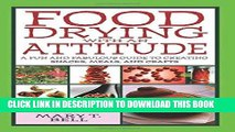 Ebook Food Drying with an Attitude: A Fun and Fabulous Guide to Creating Snacks, Meals, and Crafts