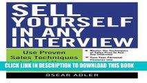 [PDF] Epub Sell Yourself in Any Interview: Use Proven Sales Techniques to Land Your Dream Job Full