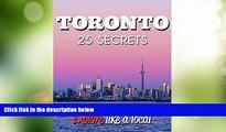 Big Sales  Toronto 25 Secrets - The Locals Travel Guide  For Your Trip to Toronto (  Ontario -