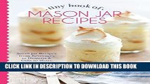 Best Seller Tiny Book of Mason Jar Recipes: Small Jar Recipes for Beverages, Desserts   Gifts to