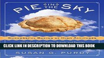 Best Seller Pie in the Sky Successful Baking at High Altitudes: 100 Cakes, Pies, Cookies, Breads,