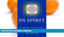 READ BOOK  In Spirit: A 28-Day Jump Start to Live by the Spirit FULL ONLINE