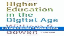 Read Now Higher Education in the Digital Age (The William G. Bowen Memorial Series in Higher