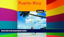 Ebook Best Deals  Fodor s Puerto Rico, 4th Edition (Fodor s Gold Guides)  Most Wanted