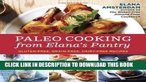 Best Seller Paleo Cooking from Elana s Pantry: Gluten-Free, Grain-Free, Dairy-Free Recipes Free