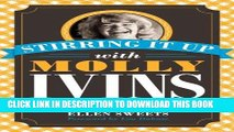 [PDF] Stirring It Up with Molly Ivins: A Memoir with Recipes Popular Collection