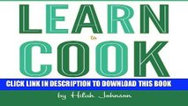 Best Seller Learn To Cook: A Down and Dirty Guide to Cooking (For People Who Never Learned How)