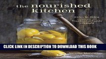 Ebook The Nourished Kitchen: Farm-to-Table Recipes for the Traditional Foods Lifestyle Featuring