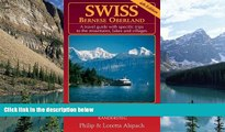 Big Deals  Swiss Bernese Oberland - 4th Edition - A Travel Guide with Specific Trips to the