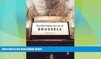 Must Have PDF  The 500 Hidden Secrets of Brussels  Best Seller Books Best Seller