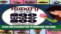 Ebook Hungry Girl: 200 Under 200: 200 Recipes Under 200 Calories Free Read