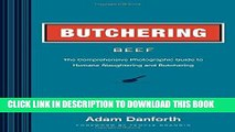 Ebook Butchering Beef: The Comprehensive Photographic Guide to Humane Slaughtering and Butchering