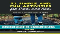 [PDF] 52 Simple and Fun Activities for Dads and Kids: Simple ways for busy dads to connect with