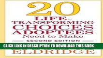 [PDF] Mobi 20 Life-Transforming Choices Adoptees Need to Make, Second Edition Full Online
