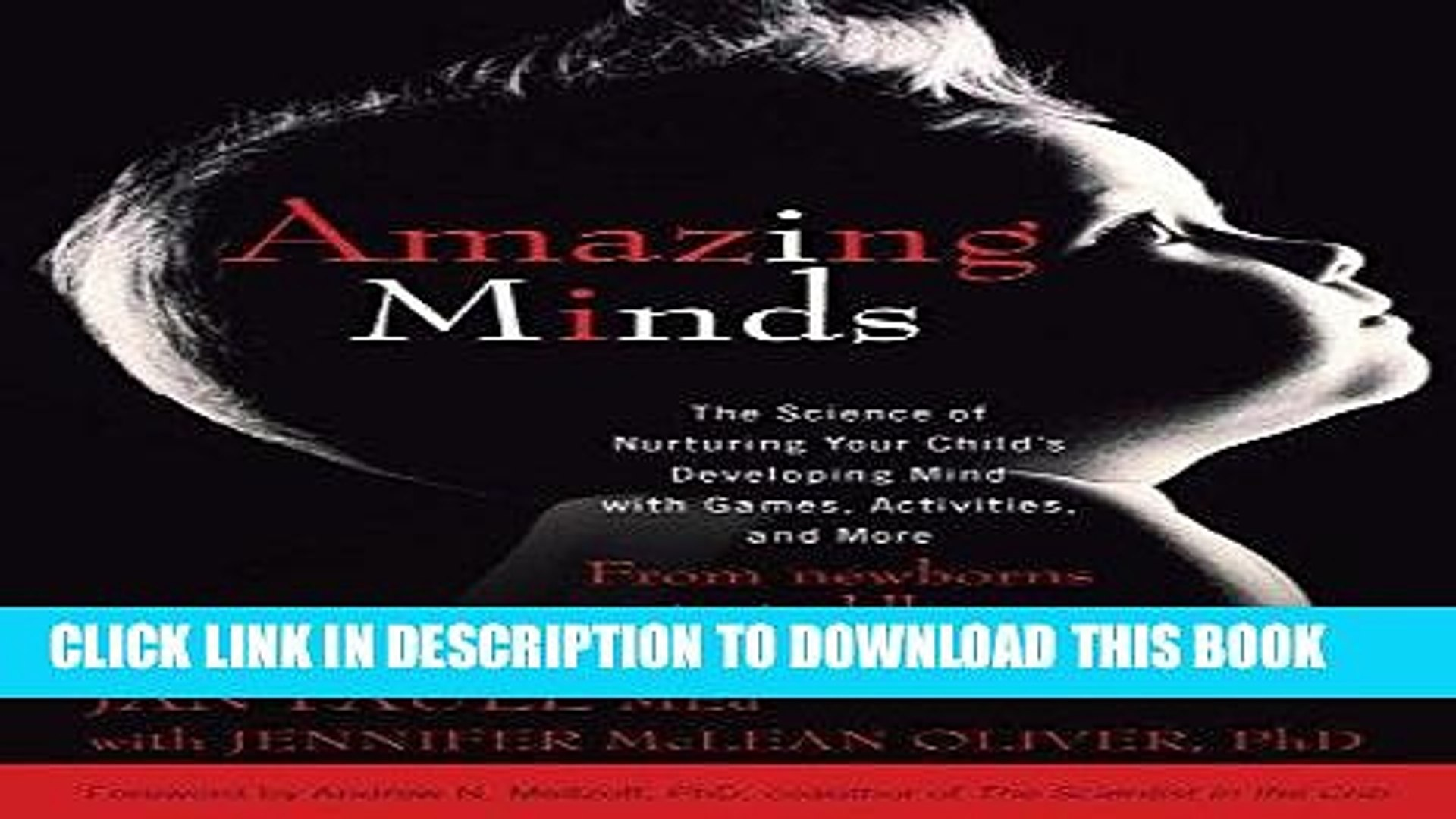 Amazing Minds: The Science of Nurturing Your Childs Developing Mind with Games, Activities and  More