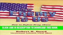 """[PDF] FREE The Enemy Is Us: How to Defeat Drug Abuse and End the """"War on Drugs"""" [Download] Online"""