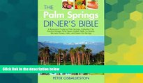 Must Have  The Palm Spring Diner s Bible: A Restaurant Guide for Palm Springs, Cathedral City,
