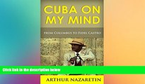 Ebook Best Deals  Cuba: Cuba On My Mind: Cuba From Columbus To Fidel Castro (Cuba, Fidel Castro,